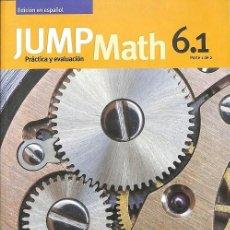 Libros de segunda mano: JUMP MATH PRACTICA Y EVALUACION 6.1 PARTE 1 DE 2. EDICION EN ESPAÑOL. Lote 131270026