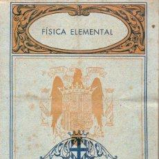 Libros de segunda mano: FÍSICA ELEMENTAL ENSEÑANZAS TÉCNICAS, 1941. Lote 131275043