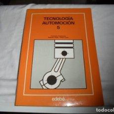 Libros de segunda mano: TECNOLOGIA AUTOMOCION 5.FORMACION PROFESIONAL SEGUNDO CURSO/TERCER GRADO.EDEBE 1981. Lote 134550074