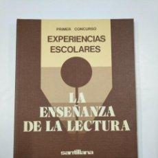 Libros de segunda mano: PRIMER CONCURSO EXPERIENCIAS ESCOLARES. LA ENSEÑANZA DE LA LECTURA. SANTILLANA. TDK352. Lote 133090390