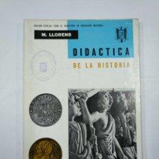 Libros de segunda mano: DIDACTICA DE LA HISTORIA. M. LLORENS. MINISTERIO DE EDUCACION NACIONAL. TDK352. Lote 133091530