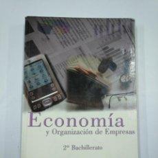 Libros de segunda mano: ECONOMIA Y ORGANIZACION DE EMPRESAS. 2º BACHILLERATO. CONCEPCION DELGADO. JUAN PALOMERO. TDK352. Lote 133095646