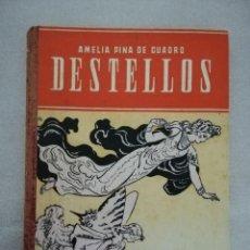 Second hand books - DESTELLOS (Primeras Lecturas) A. Pina de Cuadro 1ª Edición 1948 EDITA HIJOS DE SANTIAGO RODRIGUEZ . - 134092350