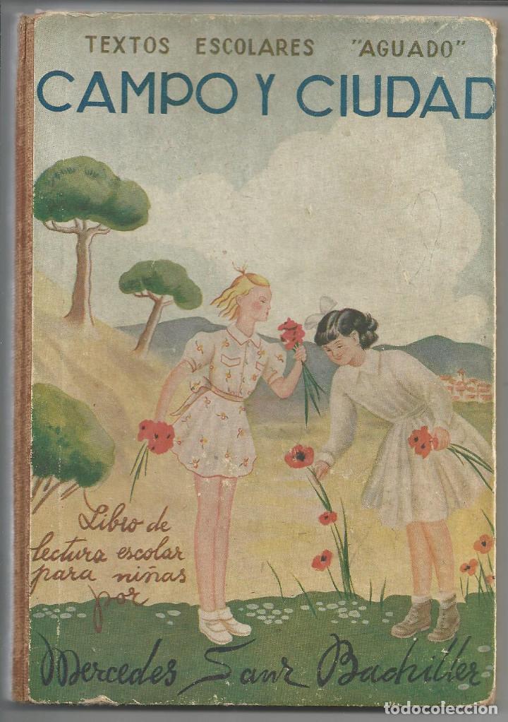 CAMPO Y CIUDAD - LIBRO ESCOLAR DE LECTURA (2º GRADO) - MERCEDES SANZ - (AGUADO, 1940) (Libros de Segunda Mano - Libros de Texto )