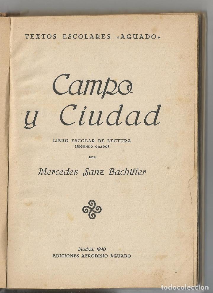 Libros de segunda mano: CAMPO Y CIUDAD - LIBRO ESCOLAR DE LECTURA (2º GRADO) - MERCEDES SANZ - (AGUADO, 1940) - Foto 2 - 134259226