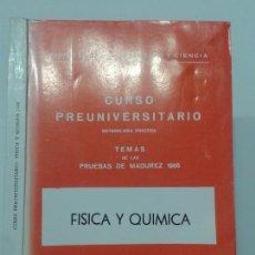 Libros de segunda mano: CURSO PREUNIVERSITARIO FÍSICA Y QUÍMICA TEMAS DE LAS PRUEBAS DE MADUREZ 1966 GUÍAS DIDÁCTICAS. Lote 134821110