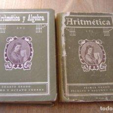 Libros de segunda mano: LOTE: ARITMÉTICA Y ALGEBRA. PRIMER Y CUARTO GRADO. 1925 Y 1923.. Lote 135289662
