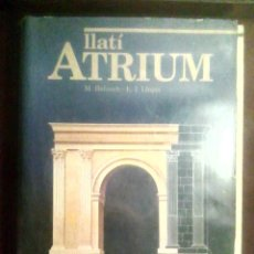 Libros de segunda mano: LLATÍ ATRIUM - MANUEL BALASCH Y LUCIO-IGNACIO LLOPIS - 2.º BUP (1990) /EN CATALÁN, LATÍN/. Lote 54541709