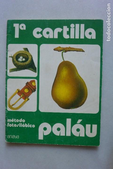 1ª CARTILLA ESCOLAR PALAU. METODO FOTOSILABICO ANAYA 1981 (Libros de Segunda Mano - Libros de Texto )