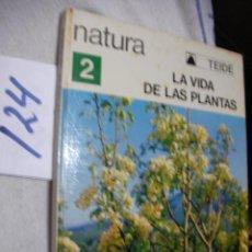 Libros de segunda mano: ANTIGUO LIBRO DE TEXTO - LA VIDA DE LAS PLANTAS . Lote 136075566