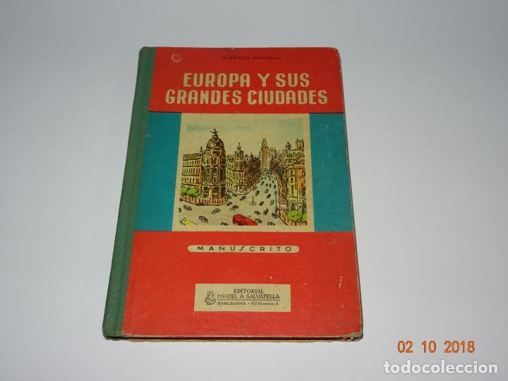 ANTIGUO LIBRO DE ESCUELA EUROPA Y SUS GRANDES CIUDADES DE LA EDITORIAL MIGUEL A. SALVATELLA AÑO 1958 (Libros de Segunda Mano - Libros de Texto )