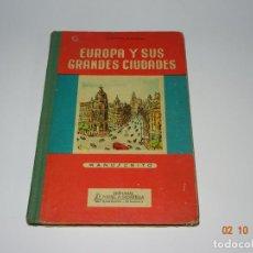 Libros de segunda mano: ANTIGUO LIBRO DE ESCUELA EUROPA Y SUS GRANDES CIUDADES DE LA EDITORIAL MIGUEL A. SALVATELLA AÑO 1958. Lote 136592210