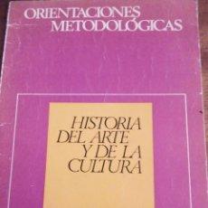 Libros de segunda mano: ORIENTACIONES METODOLÓGICAS: HISTORIA DEL ARTE Y LA CULTURA.. Lote 136780606