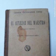 Libros de segunda mano: ESCUELA ENSEÑANZA . EL AUXILIAR DEL MAESTRO PEDAGOGÍA PRÁCTICAS GRADO PREPARATORIO ORTIZ CALLEJA. Lote 136862332