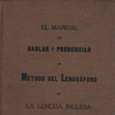 Libros de segunda mano: LIBRO MANUAL HABLAR Y PRONUNCIAR METODO DEL LENGUÁFONO LA LENGUA INGLESA NUEVA YORK LONDON 1905. Lote 137241154