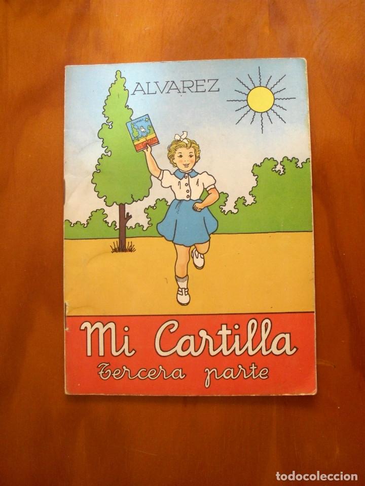 MI CARTILLA- TERCERA PARTE - ALVAREZ -EDICION OCTAVA- 1962 MIÑÓN VALLADOLID (Libros de Segunda Mano - Libros de Texto )