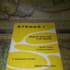 Libros de segunda mano: ATENAS I. HISTORIA UNIVERSAL Y DE ESPAÑA. EDADES ANTIGUA Y MEDIA. A. SANTAMARÍA. VICENS-VIVES 1964.. Lote 137393882