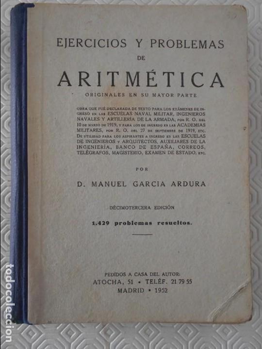 EJERCICIOS Y PROBLEMAS DE ARITMETICA. M. GARCIA ARDURA. DECIMOTERCERA EDICION. 1429 PROBLEMAS RESUEL (Libros de Segunda Mano - Libros de Texto )