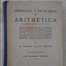 Libros de segunda mano: EJERCICIOS Y PROBLEMAS DE ARITMETICA. M. GARCIA ARDURA. DECIMOTERCERA EDICION. 1429 PROBLEMAS RESUEL. Lote 137639750