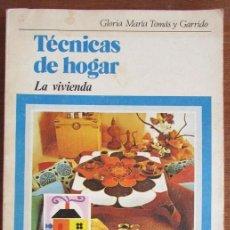 Libros de segunda mano: TÉCNICAS DE HOGAR. LA VIVIENDA. GLORIA GARCÍA TOMÁS Y GARRIDO. DISCALIA. 1977. Lote 137963174