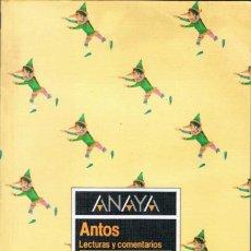 Libros de segunda mano: ANTOS. LECTURAS Y COMENTARIOS. 5º EGB. EQUIPO TROPOS. ANAYA. Lote 138517650