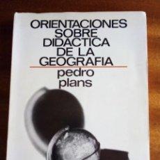 Libros de segunda mano: ORIENTACIONES SOBRE DIDÁCTICA DE LA GEOGRAFÍA: PEDRO PLANS 1.970. Lote 138866266