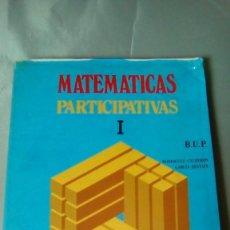 Libros de segunda mano: MATEMATICAS PARTICIPATIVAS, 1º BUP. Lote 138999018