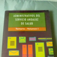 Libros de segunda mano: ADMINISTRATIVOS DEL SERVICIO ANDALUZ DE SALUD. TEMARIO - VOLUMEN I.- MAD. Lote 139022262