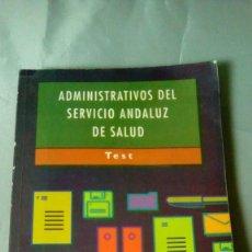 Libros de segunda mano: ADMINISTRATIVOS DEL SERVICIO ANDALUZ DE SALUD. TEST.- MAD. Lote 139022834
