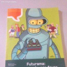 Libros de segunda mano: FUTURAMA: SONRÍA, POR FAVOR - ANIMAMOS EL 2001. Lote 139091450