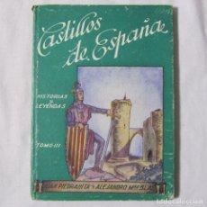 Libros de segunda mano: CASTILLOS DE ESPAÑA TOMO III HISTORIAS Y LEYENDAS MAGISTERIO ESPAÑOL. Lote 139105666