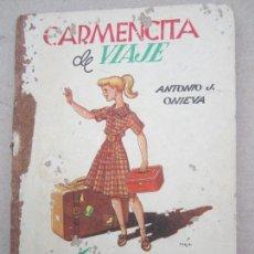 Libros de segunda mano: LIBRO ESCOLAR , CARMENCITA DE VIAJE , ANTONIO J. ONIEVA , RODRIGUEZ BURGOS , PRIMERA EDICION 1958. Lote 139374354