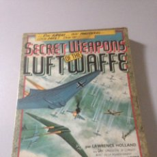Libros de segunda mano: SECRECT WEAPONS OF THE LUFTWAFFE. Lote 139406333