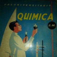 Libros de segunda mano: QUÍMICA. PREUNIVERSITARIO S.M. AÑO 1963 / 1964. RÚSTICA. PÁGINAS 366. PESO 450 GR.. Lote 139453714