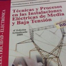 Libros de segunda mano: TÉCNICAS Y PROCESOS EN LAS INMEDIACIONES ELECTRICAS DE MEDIA Y BAJA TENSIÓN. Lote 139907881
