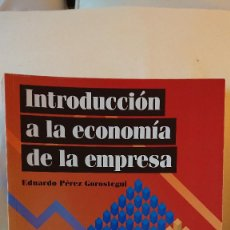 Libros de segunda mano: INTRODUCCIÓN A LA ECONOMIA DE LA EMPRESA - EDUARDO PEREZ GOROSTEGUI: CENTRO DE ESTUDIOS RAMÓN ARECES. Lote 140001686