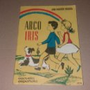 Libros de segunda mano: LIBRO. ARCO IRIS. JUAN NAVARRO, ED. ESCUELA ESPAÑOLA, 3ª ED, 1963. Lote 140040778