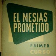 Libros de segunda mano: EL MESÍAS PROMETIDO. PRIMER CURSO. DR. JUAN A. RUANO RAMOS. TEXTOS ANAYA. PRIMERA EDICIÓN. AÑO 1957.. Lote 140369054