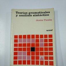 Libros de segunda mano: TEORIAS GRAMATICALES Y ANALISIS SINTACTICO. - TUSON, JESUS. EDITORIAL TEIDE. TDK355. Lote 140386618