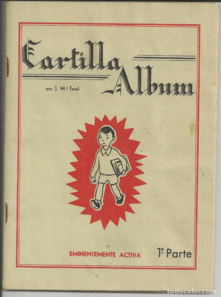 CARTILLA ALBUM 1ª PARTE - JOSÉ Mª TORAL - ED. JOSE CANTERO, AÑOS 50 - MUY BUEN ESTADO (Libros de Segunda Mano - Libros de Texto )