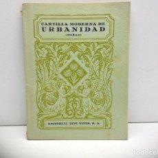 Libros de segunda mano: ANTIGUA CARTILLA MODERNA DE URBANIDAD - NIÑAS - EDITORIAL LUIS VIVES - 22/8/1957 - EDELVIVES. Lote 140614002