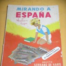 Libros de segunda mano: MIRANDO A ESPAÑA. ED. PARANINFO, AÑO 1963, AGUSTIN SERRANO DE HARO, ERCOM B4. Lote 140647234