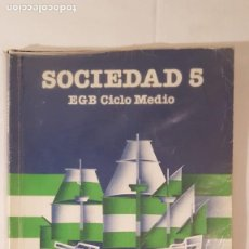 Libros de segunda mano: LIBRO DE SOCIEDAD 5° DE E.G.B. Lote 140791638
