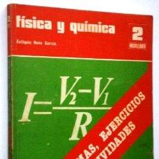 Libros de segunda mano: FÍSICA Y QUÍMICA 2º BUP PROBLEMAS, EJERCICIOS Y ACTIVIDADES POR EUTIQUIO NUÑO DE ED. SANTILLANA 1981. Lote 141533434