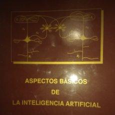 Libros de segunda mano: ASPECTOS BÁSICOS DE LA INTELIGENCIA ARTIFICIAL. VARIOS AUTORES. UNED. SANZ Y TORRES. SEGUNDA REIMPRE. Lote 142256114