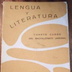 Libros de segunda mano: LENGUA Y LITERATURA 4º BACHILLERATO LABORAL. 1.959. JOSÉ MANUEL BLECUA.. Lote 142438458