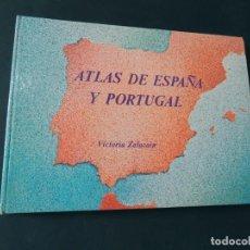 Libros de segunda mano: MUY BUENO Y ESCASO - ATLAS DE ESPAÑA Y PORTUGAL / VICTORIA ZALACAIN / AÑO 1982 / SIN USAR. Lote 142953454