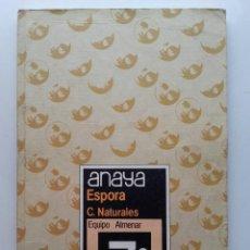 Libros de segunda mano: ESPORA. CIENCIAS NATURALES - 7º EGB 7 - ED. ANAYA - 1985. Lote 143056114