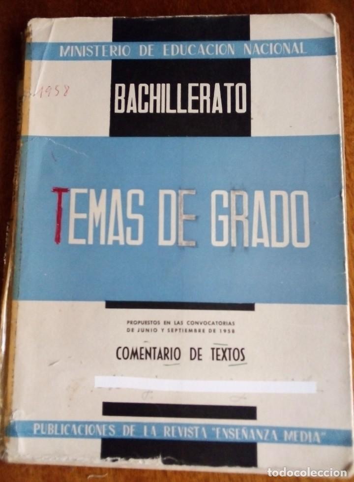 TEMAS DE GRADO. COMENTARIOS DE TEXTO. 1.958. BACHILLERATO. (Libros de Segunda Mano - Libros de Texto )
