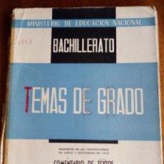 Libros de segunda mano: TEMAS DE GRADO. COMENTARIOS DE TEXTO. 1.958. BACHILLERATO.. Lote 143136842